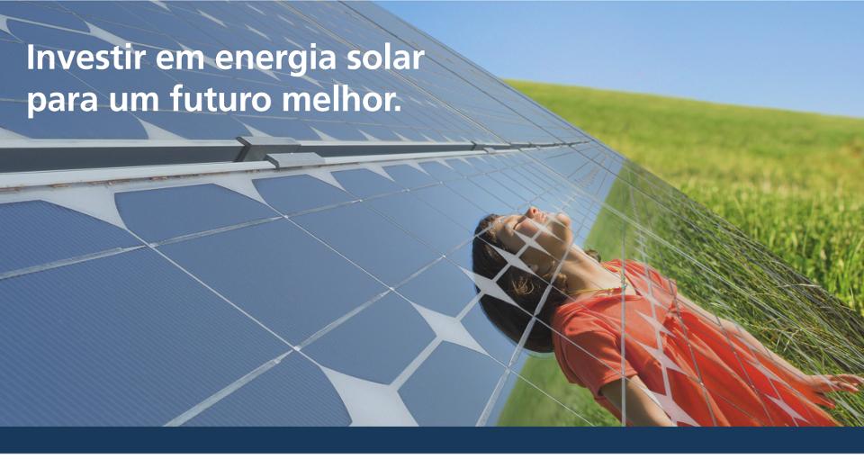 Investir em Energia Solar para um futuro melhor